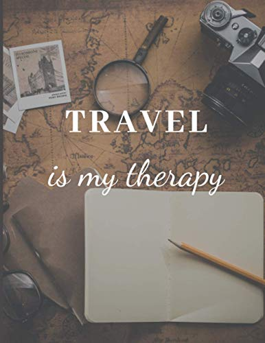 TRAVEL is my therapy Notebook ( Diary, Jiurnal): 8.5x11 inch 21.5x27.94 cm 120 pages