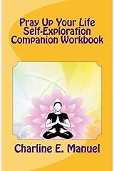 Pray Up Your LIfe: Self-Exploration Companion Workbook Paperback