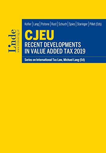 CJEU - Recent Developments in Value Added Tax 2019: Schriftenreihe IStR Band 123...