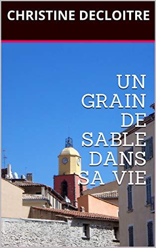 Un grain de sable dans sa vie (French Edition)