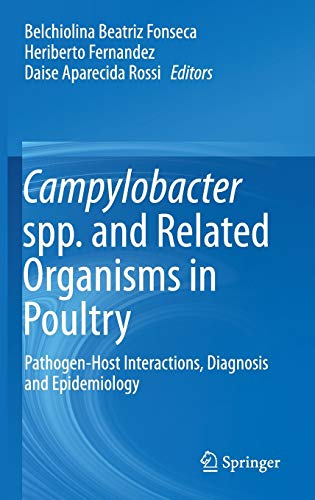 Campylobacter spp. and Related Organisms in Poultry: Pathogen-Host Interactions, Diagnosis and Epidemiology