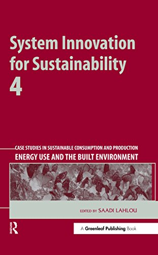 System Innovation for Sustainability 4: Case Studies in Sustainable Consumption and Production — Energy Use and the Built Environment (English Edition)