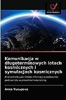 Komunikacja w dlugoterminowych lotach kosmicznych i symulacjach kosmicznych