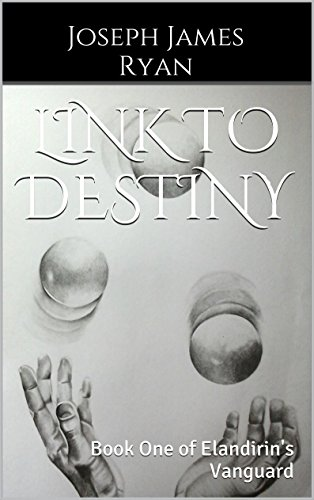 Link To Destiny: Book One of Elandirin's Vanguard (English Edition)