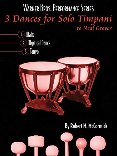 3 Dances for Solo Timpani: To Neil Grover, Part(s) (Warner Bros. Performance Series)
