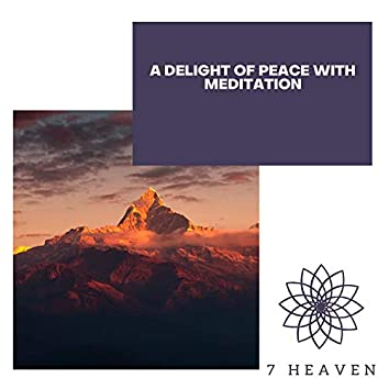 A Delight Of Peace With Meditation