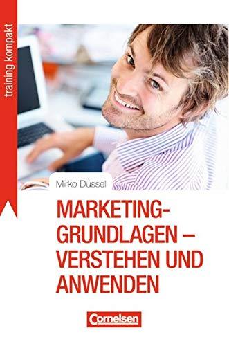 Training kompakt: Marketing-Grundlagen - verstehen und anwenden