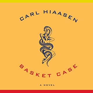 Basket Case                   By:                                                                                                                                 Carl Hiaasen                               Narrated by:                                                                                                                                 George Newbern                      Length: 10 hrs and 10 mins     493 ratings     Overall 4.3