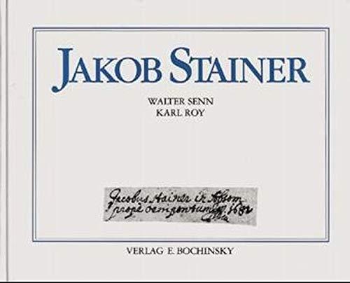 Jakob Stainer 1617-1683: Lebenswerk und Lebensgeschichte des Tiroler Meisters. Die Tiroler Schule (Fachbuchreihe Das Musikinstrument)