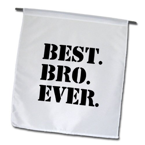 3dRose fl_151479_1 Best Bro Ever Gifts for Brothers Black Text Garden Flag, 12 by 18-Inch