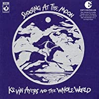 Shooting at the Moon by Kevin Ayers (2003-05-27)