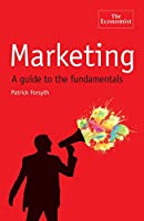 The Economist: Marketing: A Guide to the Fundamentals