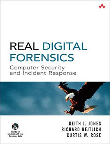 Real Digital Forensics: Computer Security and Incident...