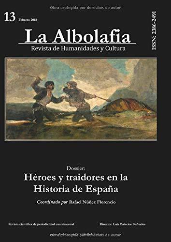 La Albolafia: Revista de Humanidades y Cultura. Número 13: Héroes y traidores en la Historia de España