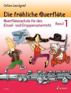 Die froehliche Querfloete 1 - arrangiert für Querflöte [Noten / Sheetmusic] Komponist: LANDGRAF GEFION
