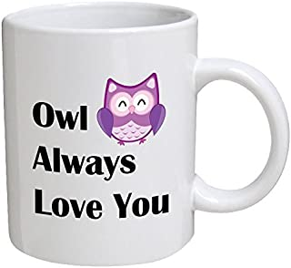Owl Always Love You 11 Ounces Coffee Mug Willcallyou
