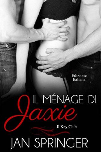 Il ménage di Jaxie (Il Key Club Vol. 6)