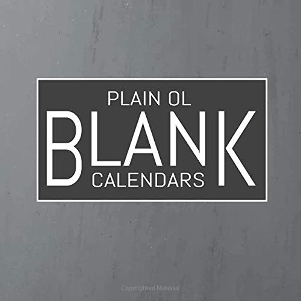 醜い任意品種Plain Ol Blank Calendars: Blank Undated Monthly Calendar, Undated Blank Wall Calendar, 8.5