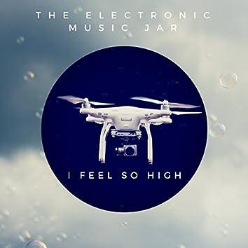 I Feel So High