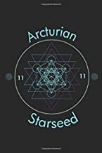Arcturian Starseed: Notebook for Star Seeds Who Misses Their Home Planet