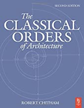 The Classical Orders of Architecture, Second Edition