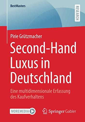 Second-Hand Luxus in Deutschland: Eine multidimensionale Erfassung des Kaufverhaltens (BestMasters)