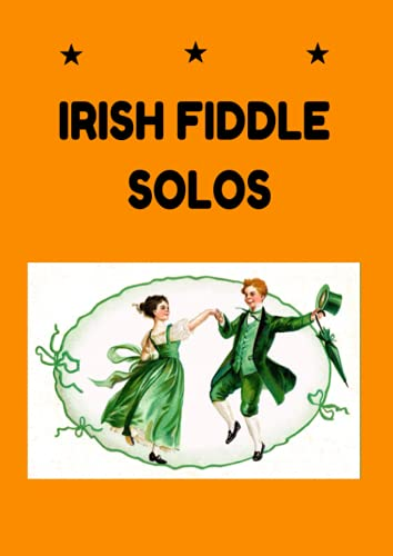 IRISH FIDDLE SOLOS: Irish reels and jigs for Celtic music