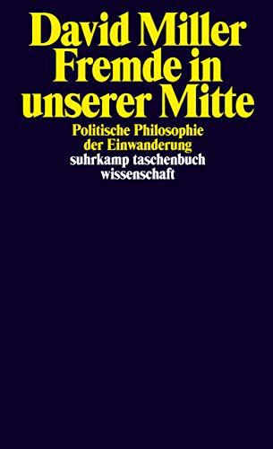 Fremde in unserer Mitte: Politische Philosophie der Einwanderung (suhrkamp taschenbuch wissenschaft)