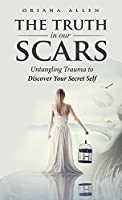 The Truth in Our Scars