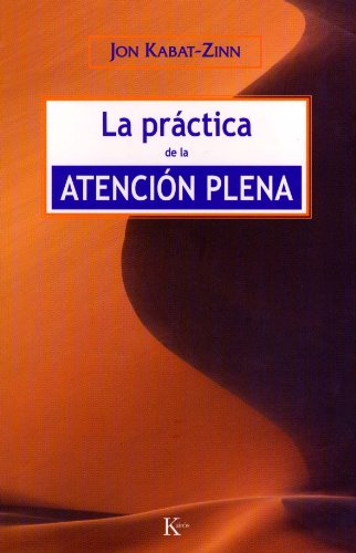 LA PRÁCTICA DE LA ATENCIÓN PLENA (Sabiduría perenne)