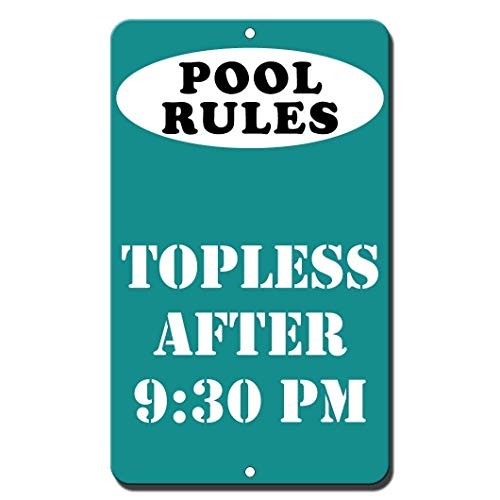 Tin Sign Fashion Pool Rules Topless After 9:30pm; Wall Plaque for Indoor Outdoor 7.8x11.8 Inch
