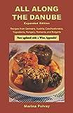All Along the Danube: Recipes from Germany, Austria, Czechoslovakia, Yugoslavia, Hungary, Romania and Bulgaria (Hippocrene International Cookbooks)