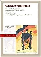 Konsens Und Konflikt: Demokratische Transformation in Der Weimarer Und Bonner Republik