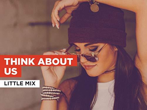 Think About Us im Stil von Little Mix