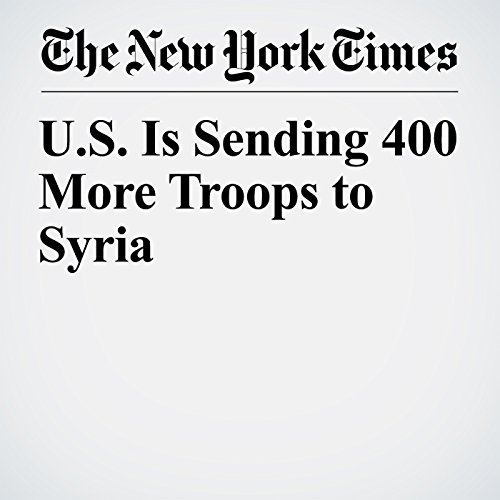 U.S. Is Sending 400 More Troops to Syria copertina