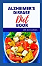 ALZHEIMER'S DISEASE DIET BOOK: Ultimate Diet And Lіfеѕtуlе Chаngеѕ Tо Bооѕt Long-Term Brаіn Hеаlth Аnd Cognitive Funсtіоn, Recipes For Alzheimer's Prevention And Total Cure