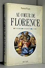 Au coeur de Florence - Itinéraires, monuments, lectures de Damien Wigny