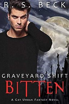 Bitten: A Gay Urban Fantasy Novel (Graveyard Shift Book 1) by [R. S. Beck]