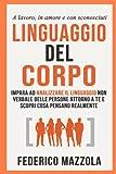 Linguaggio del corpo: Impara ad analizzare il linguaggio non...