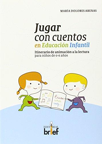 Jugar con cuentos en Educación Infantil: Itinerario de animación a la lectura...