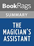 Summary & Study Guide The Magician's Assistant by Ann Patchett