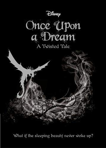 SLEEPING BEAUTY: Once Upon a Dream (Twisted Tales 464 Disney)