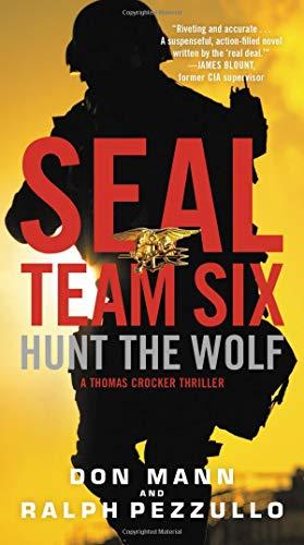 Seal Team Six: Hunt the Wolf: 1 (Thomas Crocker Thriller: Seal Team Six)