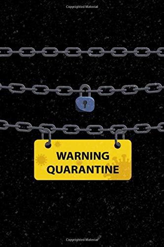 WARNING QUARANTINE | Behind Chains & Barriers | Journal to Record Memories and Experiences During Quarantine and Social Distancing
