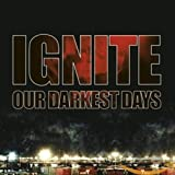 Songtexte von Ignite - Our Darkest Days