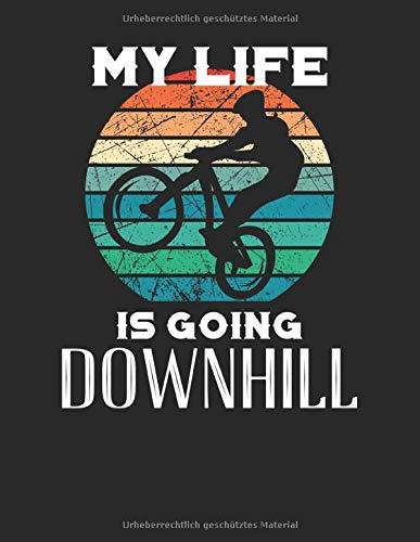 Meine Radtouren: Dokumentiere deine Fahrrad, Mountainbike, Rennrad Touren und Ausflüge ♦ Tagebuch für über 100 Touren ♦ Verbessere deine Fitness und ... ♦ A4+ Format ♦ Motiv: Life going downhill 4