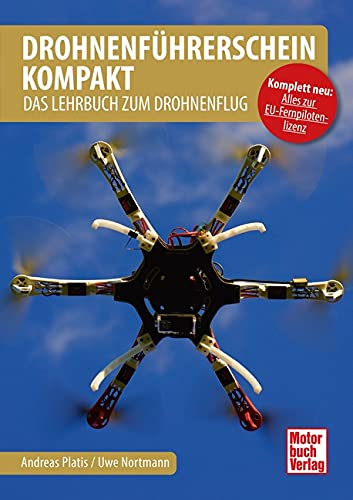 Drohnenführerschein kompakt: Das Lehrbuch zum Drohnenflug
