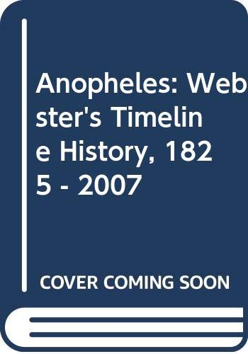Anopheles: Webster's Timeline History, 1825 - 2007