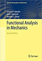 Functional Analysis in Mechanics, 2nd Edition (Springer Monographs in Mathematics) [Special Indian Edition - Reprint Year: 2020]