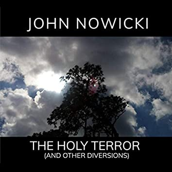The Holy Terror (And Other Diversions)